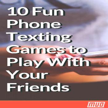 10 Fun Phone Texting Games to Play With Your Friends ---   You dont need to download apps to play g
