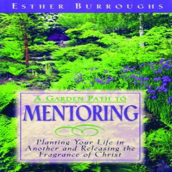 A Garden Path to Mentoring: Planting Your Life in Another